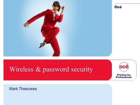 Wireless & password security Mark Theeuwes. 2 Wireless basics.