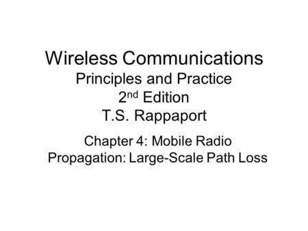 Chapter 4: Mobile Radio Propagation: Large-Scale Path Loss