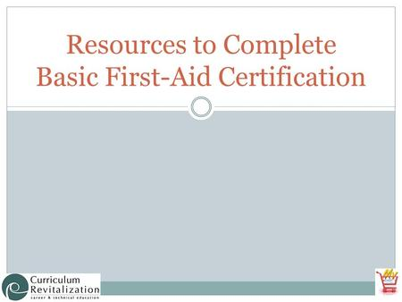 Resources to Complete Basic First-Aid Certification.