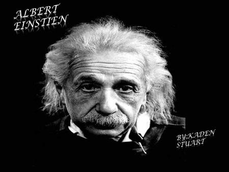 Albert Einstein was probably the greatest mathematician of all time. while he was also a mathematician, he was also a physicist. the size of his brain.