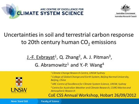Uncertainties in soil and terrestrial carbon response to 20th century human CO 2 emissions J.-F. Exbrayat 1, Q. Zhang 2, A. J. Pitman 3, G. Abramowitz.