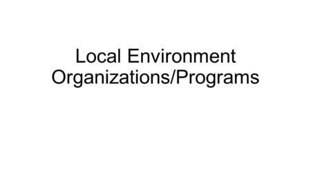 Local Environment Organizations/Programs. Greening Sacred Spaces: Serving the faith-base environmental community 4-22 Wilson St. Hamilton This is a joint.