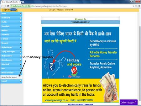 Go to Money Transfer. Select Proof Type Select any one ID Proof Type 1-Driving License 2-Voter ID 3-Adhar Card.