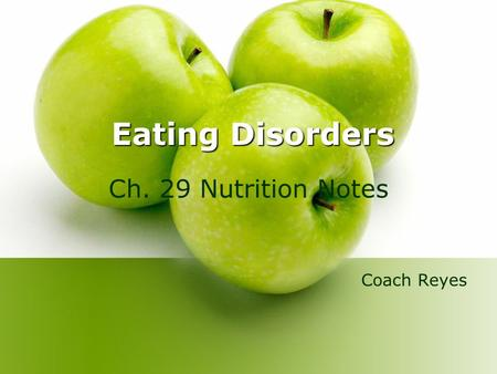Eating Disorders Ch. 29 Nutrition Notes Coach Reyes.