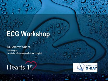 ECG Workshop Dr Jeremy Wright Cardiologist Hearts1st, Greenslopes Private Hospital.