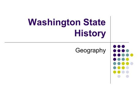 Washington State History Geography. HOW MANY REGIONS ARE THERE IN WASHINGTON?