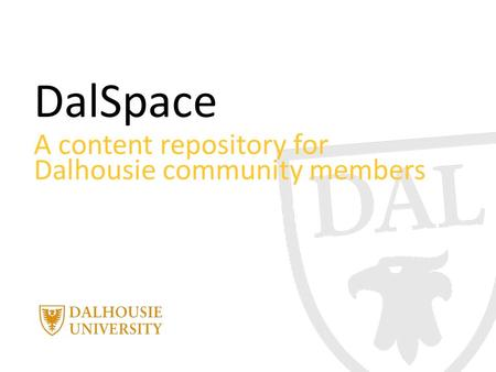 DalSpace A content repository for Dalhousie community members.