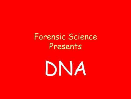 Forensic Science Presents DNA. A. Terminology 1.Chromosomes –are strands of genetic material.