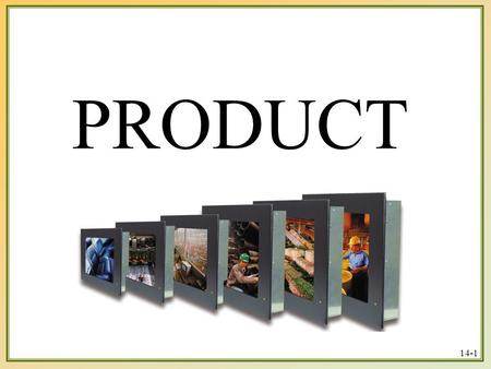 14-1 PRODUCT. 14-2 14-3 WHAT IS A PRODUCT? A product is anything that can be offered to a market for attention, acquisition, use, or consumption and.