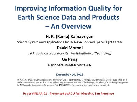 Improving Information Quality for Earth Science Data and Products – An Overview H. K. (Rama) Ramapriyan Science Systems and Applications, Inc. & NASA Goddard.
