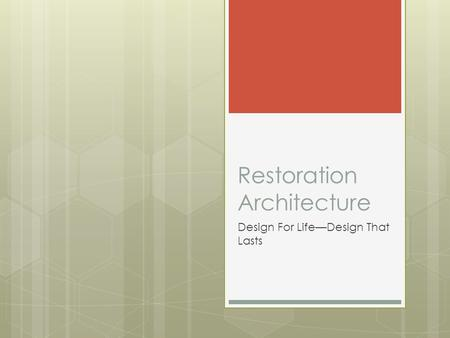 Restoration Architecture Design For Life—Design That Lasts.