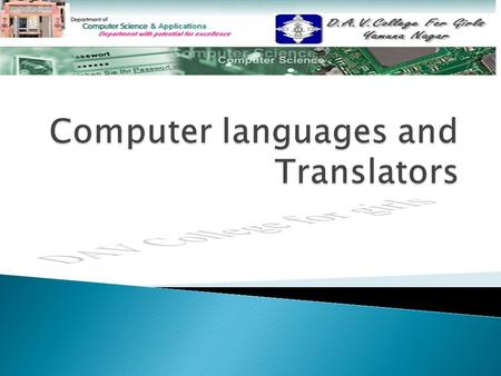  Computer Languages Computer Languages  Machine Language Machine Language  Assembly Language Assembly Language  High Level Language High Level Language.