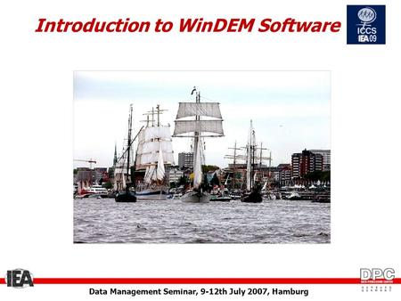 Data Management Seminar, 9-12th July 2007, Hamburg Introduction to WinDEM Software.