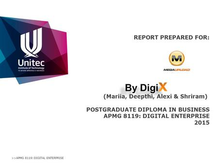 >>APMG 8119: DIGITAL ENTERPRISE REPORT PREPARED FOR: (Mariia, Deepthi, Alexi & Shriram) POSTGRADUATE DIPLOMA IN BUSINESS APMG 8119: DIGITAL ENTERPRISE.