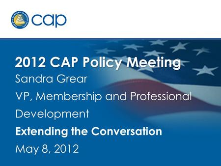 Sandra Grear VP, Membership and Professional Development Extending the Conversation May 8, 2012.