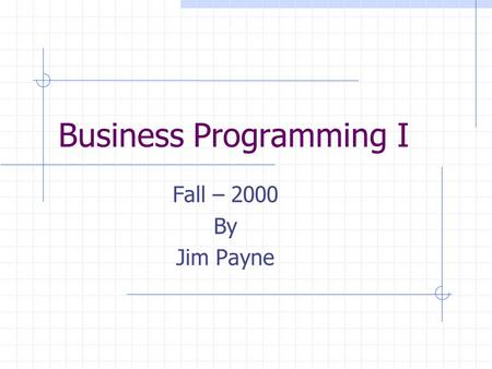 Business Programming I Fall – 2000 By Jim Payne Lecture 05Jim Payne - University of Tulsa2 Alphanumeric Storage Numbers that are not numbers? Alphabetic.