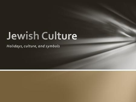 "Holidays, culture, and symbols. The centre of Jewish religious life A place of gathering, prayer, and study Sometimes referred to as ""shul""; a Yiddish."