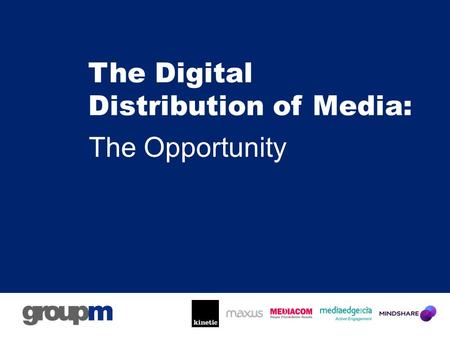 The Digital Distribution of Media: The Opportunity.