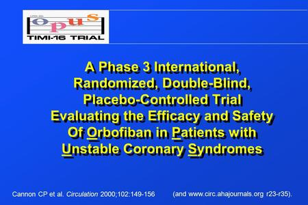 (and www.circ.ahajournals.org r23-r35). A Phase 3 International, Randomized, Double-Blind, Placebo-Controlled Trial Evaluating the Efficacy and Safety.