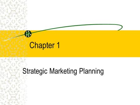 Chapter 1 Strategic Marketing Planning. COPYRIGHT © 2002 Thomson Learninc, Inc. All rights reserved.. Strategic Market Planning Identifying or establishing.