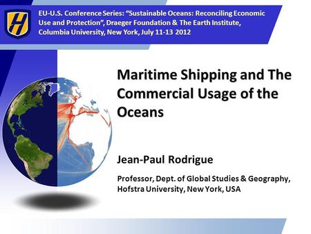 "EU-U.S. Conference Series: ""Sustainable Oceans: Reconciling Economic Use and Protection"", Draeger Foundation & The Earth Institute, Columbia University,"