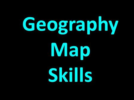 Geography Map Skills Draw a box at the top to keep track of your points. Write the letter of the correct answer. Have your dry-erase boards ready.