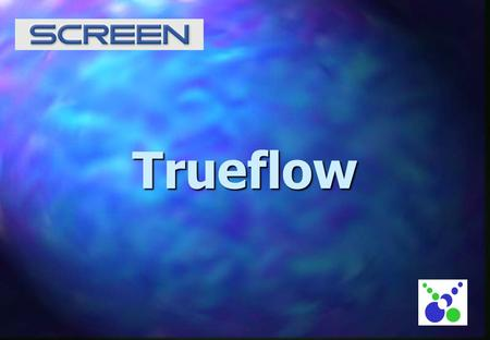 Trueflow. Confidential Introduction Most requested additions for our sales portfolio? n A workflow system running on NT - acceptance of the latest PS.