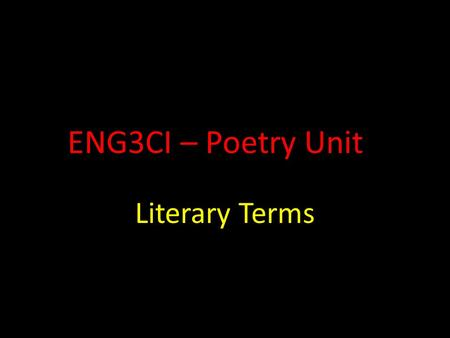 ENG3CI – Poetry Unit Literary Terms. Alliteration Definition: A pattern of sound that includes the repetition of consonant sounds in nearby words. Student.