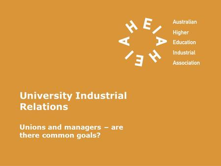 University Industrial Relations Unions and managers – are there common goals?