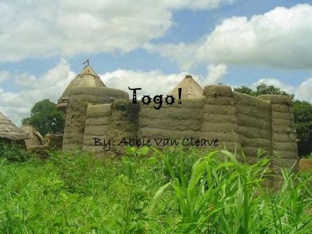 Togo! By: Abbie Van Cleave. Bordering Countries Landforms!