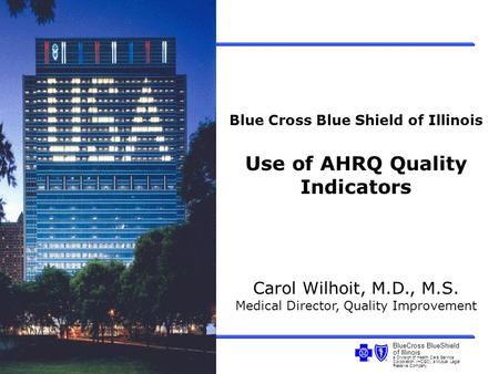 BlueCross BlueShield of Illinois a Division of Health Care Service Corporation (HCSC), a Mutual Legal Reserve Company Blue Cross Blue Shield of Illinois.