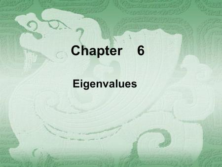 Chapter 6 Eigenvalues. Example In a certain town, 30 percent of the married women get divorced each year and 20 percent of the single women get married.