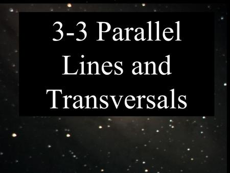 3-3 Parallel Lines and Transversals. Section 3.2.