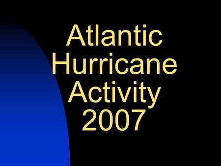 Atlantic Hurricane Activity 2007. 2 Composites of the WH Warm Pool (1950-2000) Interannual variability of the AWP is large Large AWPs are almost three.