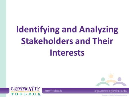 Identifying and Analyzing Stakeholders and Their Interests.