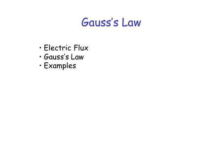 Gauss's Law Electric Flux Gauss's Law Examples. Gauss's Law What's in the box ??
