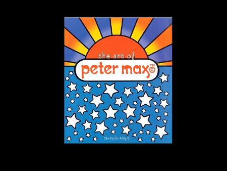 Peter Max was in his ____________ during the 1960's. Peter Max designs ____________. He calls his style ____________ ____________.