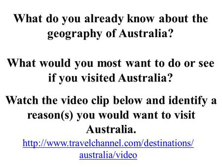 What do you already know about the geography of Australia? What would you most want to do or see if you visited Australia?