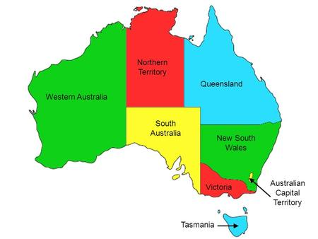 Western Australia Northern Territory South Australia Queensland New South Wales Tasmania Victoria Australian Capital Territory.