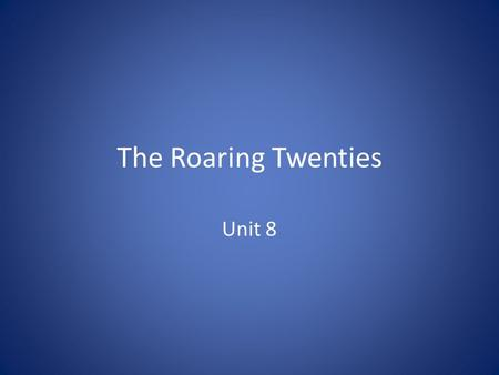The Roaring Twenties Unit 8.