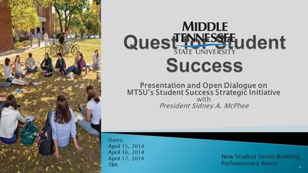 Presentation and Open Dialogue on MTSU's Student Success Strategic Initiative with President Sidney A. McPhee New Student Union Building Parliamentary.
