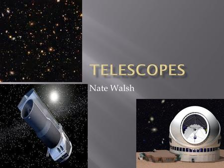Nate Walsh.  Even with the most powerful telescopes imaginable, there's a limit to how far we can see into space: In a universe that is 14 billion years.