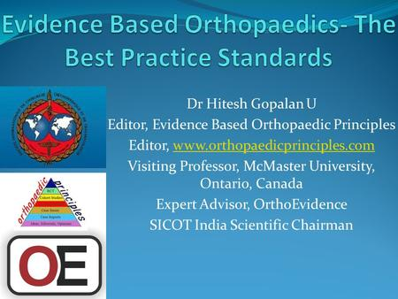 Evidence Based Orthopaedics- The Best Practice Standards