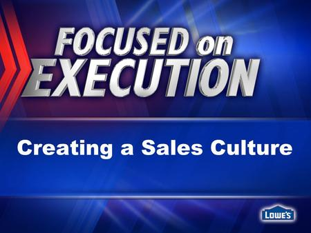Creating a Sales Culture. Ronnie Damron – RVP, Region 2 Kevin Measel – RVP, Region 18 Steve Schultz – RVP, Region 19.
