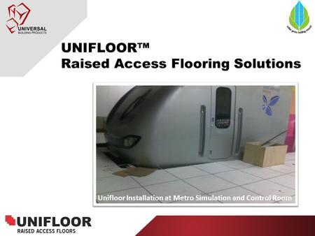 Unifloor Installation at Metro Simulation and Control Room UNIFLOOR™ Raised Access Flooring Solutions.