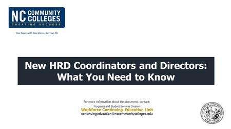 One Team with One Voice…Serving 58 New HRD Coordinators and Directors: What You Need to Know For more information about this document, contact: Programs.