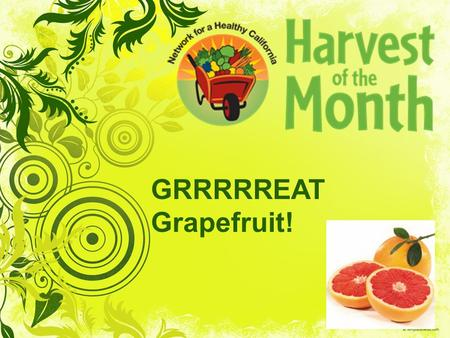 GRRRRREAT Grapefruit!.