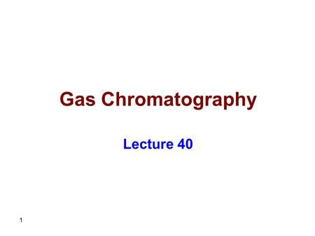 1 Gas Chromatography Lecture 40. 2 Liquid Stationary Phases In general, the polarity of the stationary phase should match that of the sample constituents.