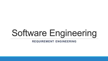 Software Engineering REQUIREMENT ENGINEERING. Software Engineering Phases.