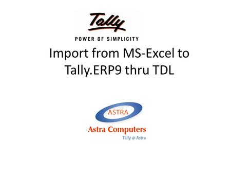 Import from MS-Excel to Tally.ERP9 thru TDL. Specify Default path for Excel Files.